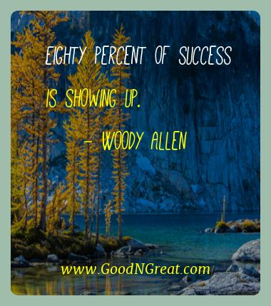 Woody Allen Best Quotes  - Eighty percent of success is showing