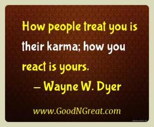 Wayne W. Dyer Karma Quotes 1