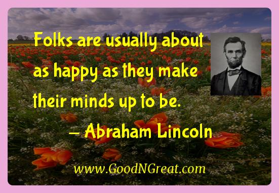Abraham Lincoln Inspirational Quotes  - Folks are usually about as happy as they make their minds