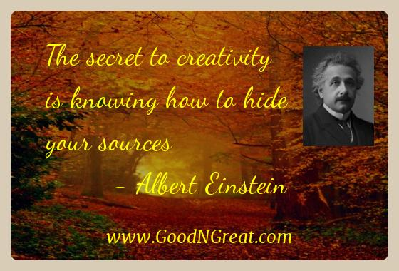 Albert Einstein Inspirational Quotes  - The secret to creativity is knowing how to hide your
