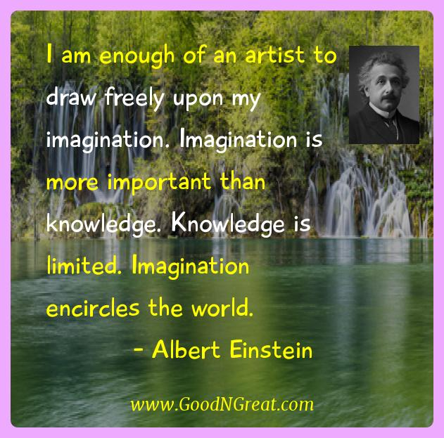 Albert Einstein Inspirational Quotes  - I am enough of an artist to draw freely upon my