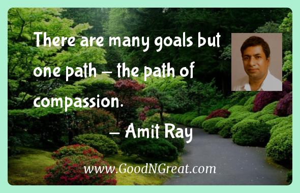 Amit Ray Inspirational Quotes  - There are many goals but one path - the path of