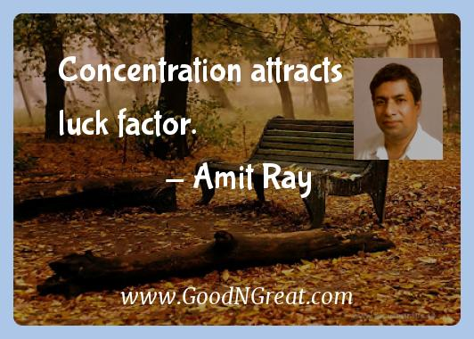 Amit Ray Inspirational Quotes  - Concentration attracts luck