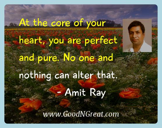 Amit Ray Inspirational Quotes  - At the core of your heart, you are perfect and pure. No one