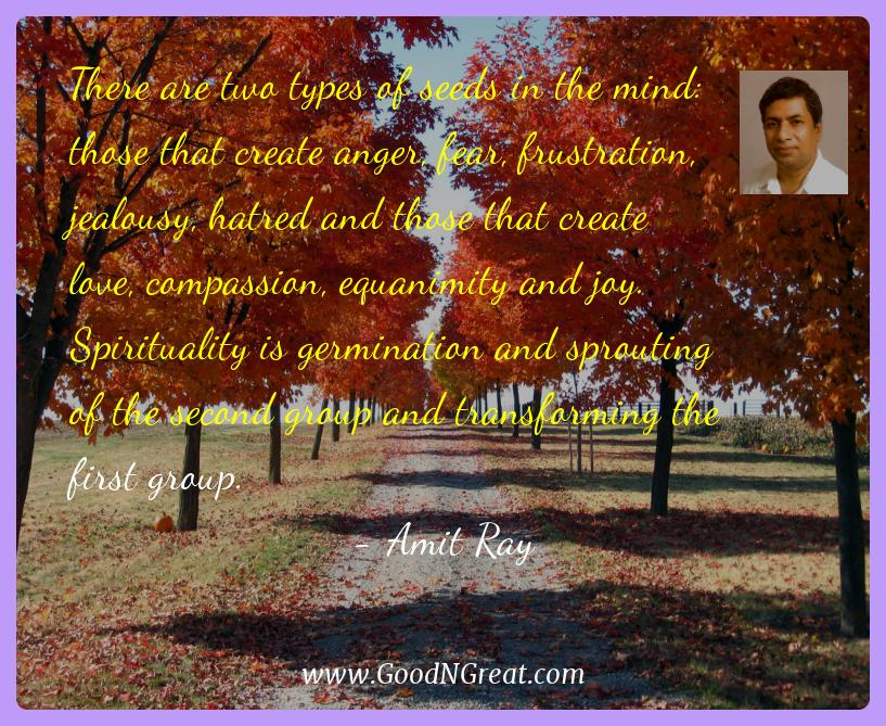 Amit Ray Inspirational Quotes  - There are two types of seeds in the mind: those that create
