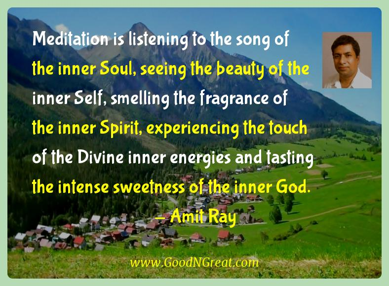 Meditation is listening to the song of the inner Soul,