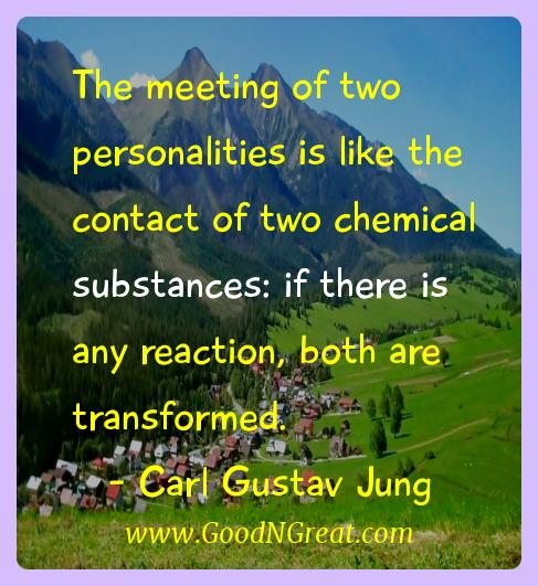 Carl Gustav Jung Inspirational Quotes  - The meeting of two personalities is like the contact of two
