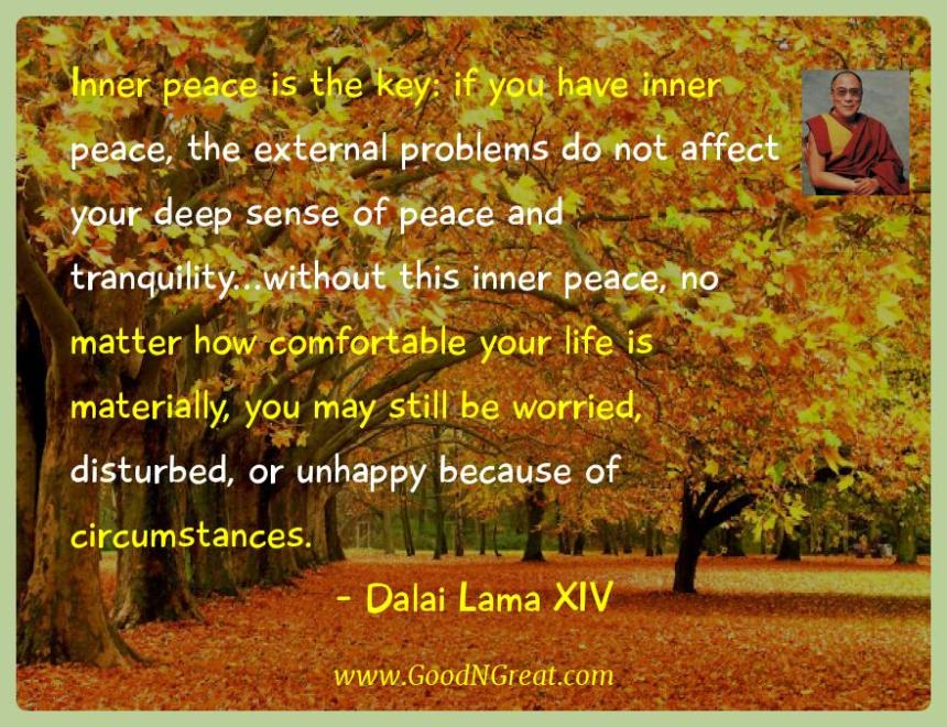 Dalai Lama Xiv Inspirational Quotes  - Inner peace is the key: if you have inner peace, the