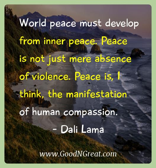 Dali Lama Inspirational Quotes  - World peace must develop from inner peace. Peace is not