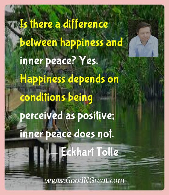 Quotes About Peace And Happiness New Eckhart Tolle Inspirational Quotes Is There A Difference Between