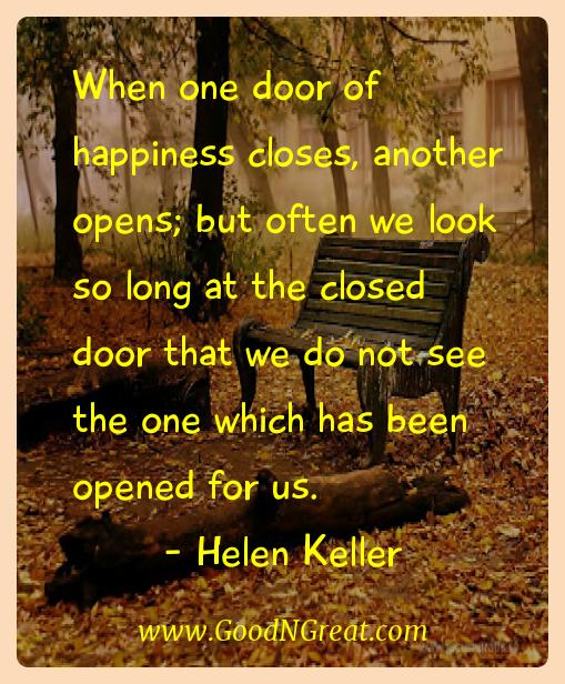 Helen Keller Inspirational Quotes  - When one door of happiness closes, another opens; but often