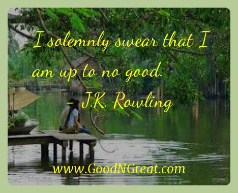 J.k. Rowling Inspirational Quotes  - I solemnly swear that I am up to no