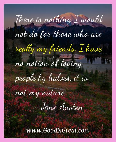Jane Austen Inspirational Quotes  - There is nothing I would not do for those who are really my
