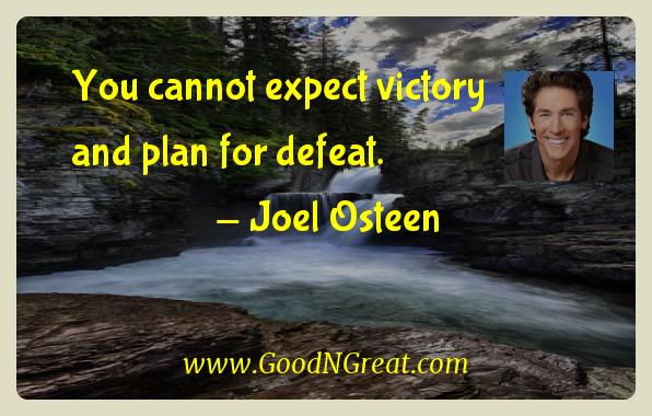 Joel Osteen Inspirational Quotes  - You cannot expect victory and plan for