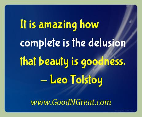 Leo Tolstoy Inspirational Quotes  - It is amazing how complete is the delusion that beauty is