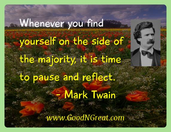 Mark Twain Inspirational Quotes  - Whenever you find yourself on the side of the majority, it