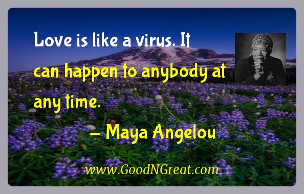 Love is like a virus. It can happen to anybody at any