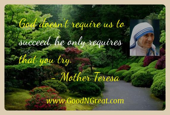 Mother Teresa Inspirational Quotes  - God doesn't require us to succeed, he only requires that