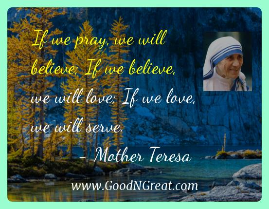 Mother Teresa Inspirational Quotes  - If we pray, we will believe; If we believe, we will love;