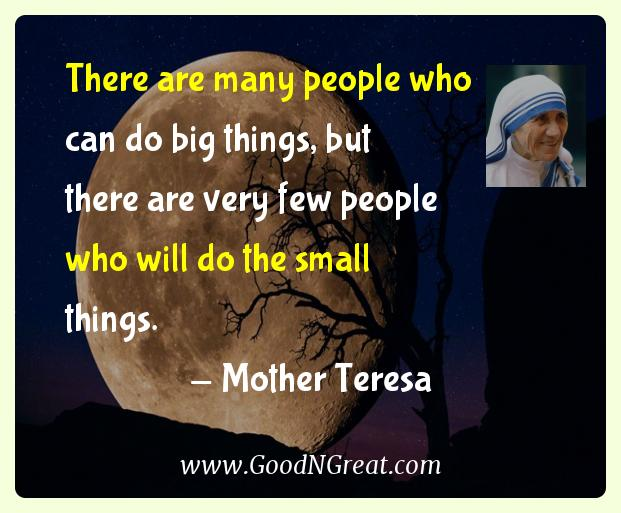 Mother Teresa Inspirational Quotes  - There are many people who can do big things, but there are