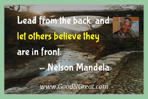 Nelson Mandela Inspirational Quotes  - Lead from the back  and let others believe they are in