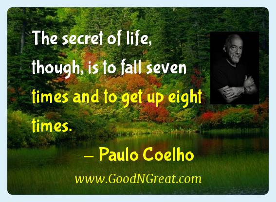 Paulo Coelho Inspirational Quotes  - The secret of life, though, is to fall seven times and to
