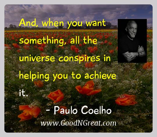 Paulo Coelho Inspirational Quotes  - And, when you want something, all the universe conspires in