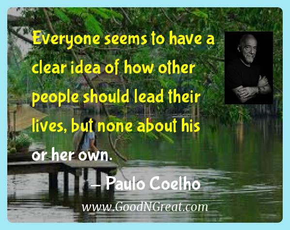 Paulo Coelho Inspirational Quotes  - Everyone seems to have a clear idea of how other people