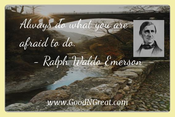 Ralph Waldo Emerson Inspirational Quotes  - Always do what you are afraid to