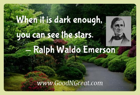 Ralph Waldo Emerson Inspirational Quotes  - When it is dark enough, you can see the