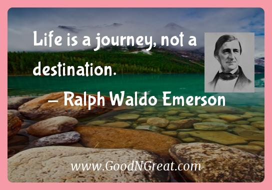 Ralph Waldo Emerson Inspirational Quotes  - Life is a journey, not a