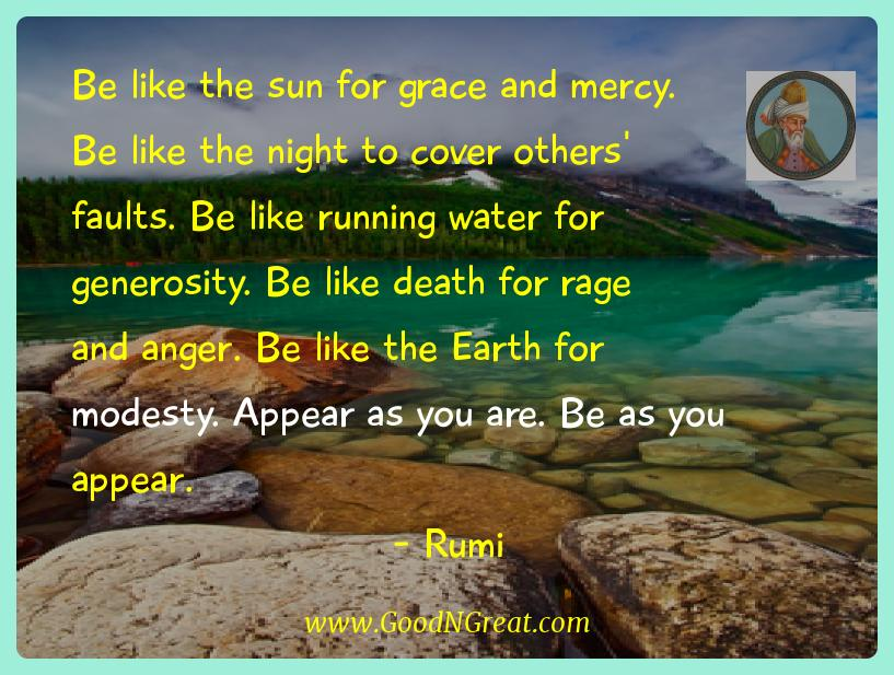 Rumi Inspirational Quotes  - Be like the sun for grace and mercy. Be like the night to