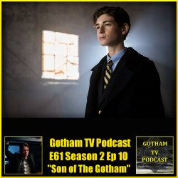 GTVP61 Gotham S02E10 Son of Gotham Podcast
