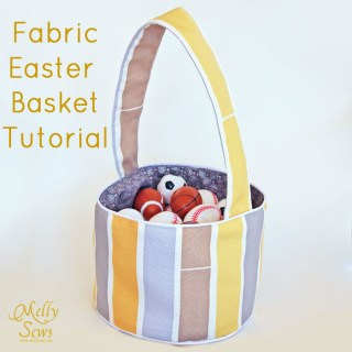 Featured: Fabric Easter Basket Tutorial