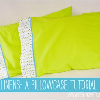 Fresh Linens – A Pillowcase Tutorial
