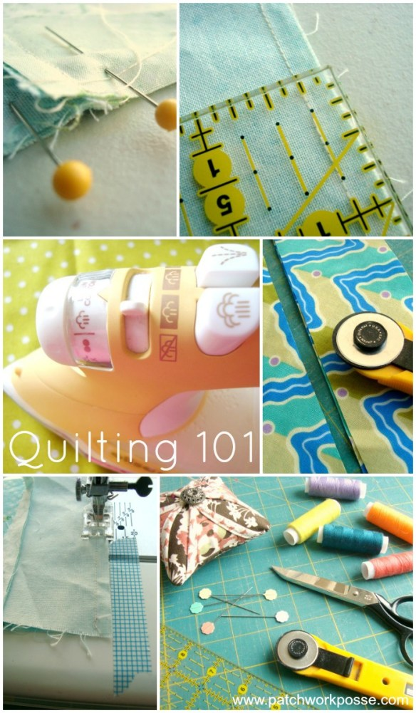 Patchwork Posse has a fantastic Quilting 101 resource that will  teach you quilting basics and give you a head start on your quilting projects. -Sewtorial