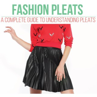Pleats Guide 101