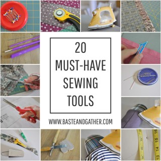 What are the sewing tools that you absolutely can't do without? Lauren from Baste + Gather shares her top 20 Must-Have Sewing tools. -Sewtorial