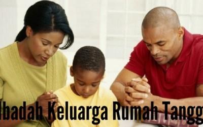 Ibadah Keluarga Rumah Tangga 14 Sep