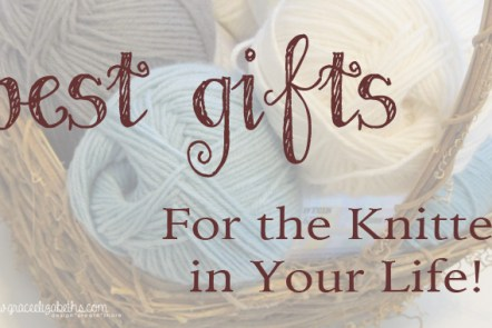 Best Gifts for the Knitter in Your Life