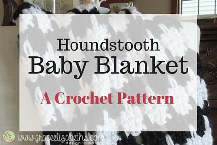 Crochet Houndstooth Baby Blanket in a Weekend.  Pattern by Grace Elizabeth's.