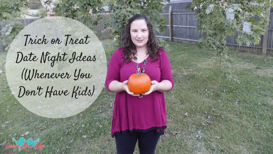 Trick or Treat Date Night (Whenever you don't have kids)