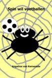 gratis ebook Angelina van Kemenade   Spin wil voetballen