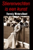 gratis ebook Herwig Waterschoot   Stierenvechten is een kunst