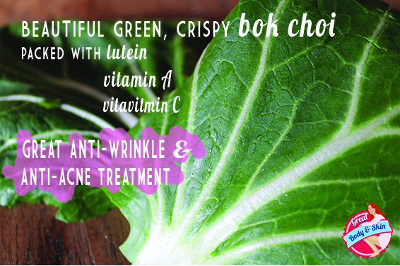 bok choi prevents wrinkles and cures acne