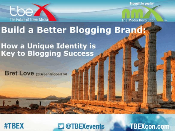 Build a Better Blogging Brand by Bret Love of Green Global Travel
