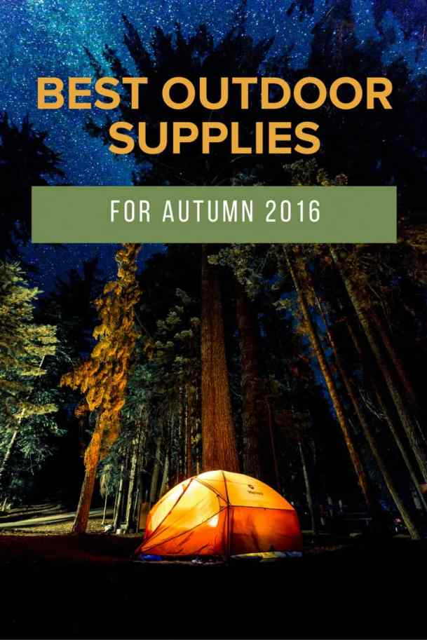 Best Outdoor Supplies for Autumn 2016