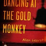A Review of <em> Dancing at the Gold Monkey</em> by Allen Learst