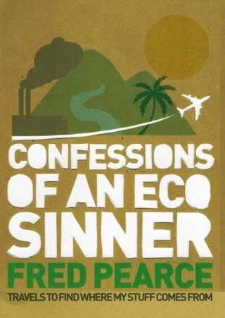 fred pearce eco-sinner book confessions review