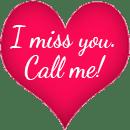 I Miss you.call me